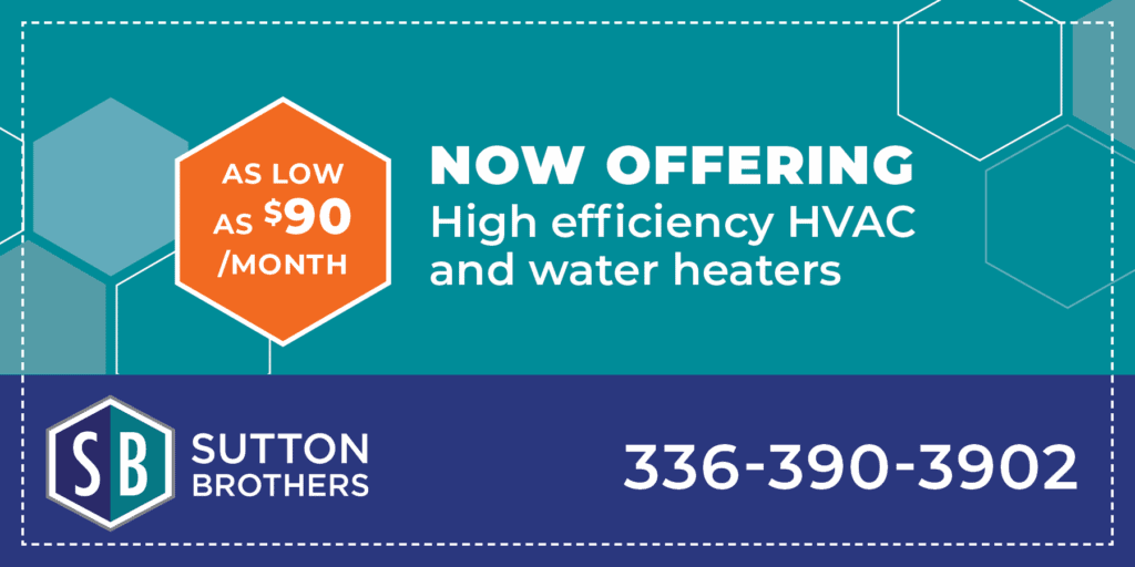 now offering high efficiency HVAC and water heaters