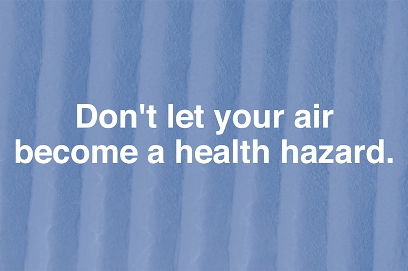 Don't let your air become a health hazard because of your air filter
